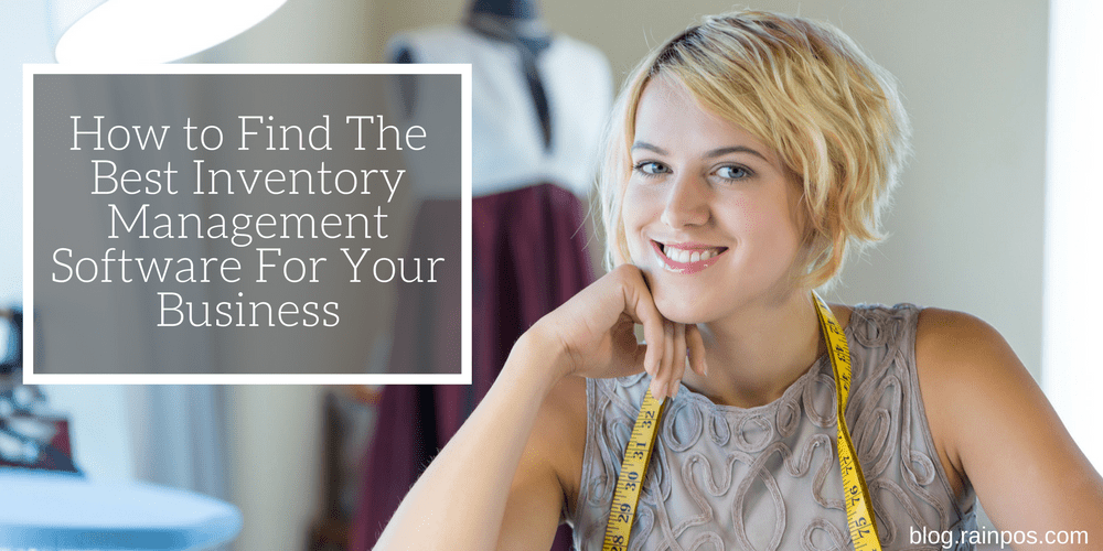How to Find The Best Inventory Management Software For Your Business