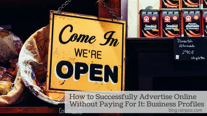 How to Successfully Advertise Online Without Paying For It: Business Profiles