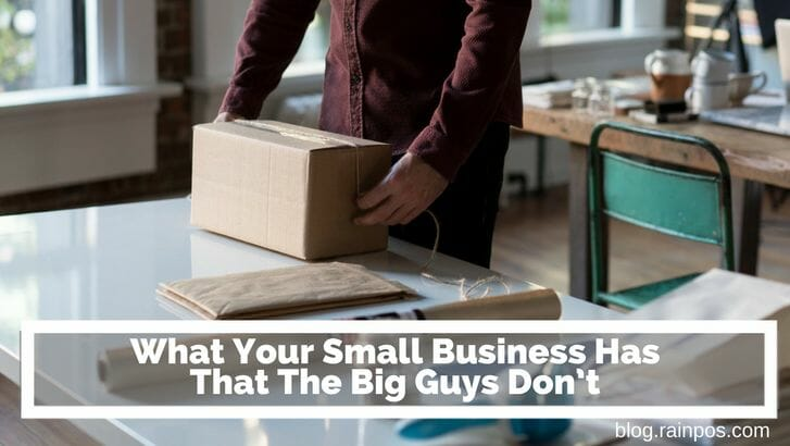 What Your Small Business Has That The Big Guys Don't
