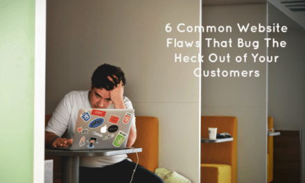 The 6 Common Website Flaws Customers Complain About Most