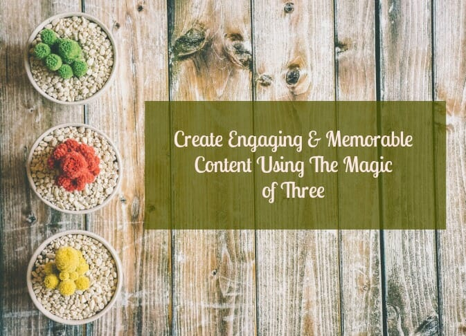 Create Engaging Content With The Magic of Three