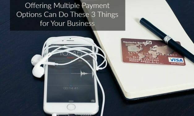 How Offering Your Customers Multiple Payment Options Will Increase Your Revenue