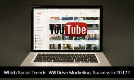 Four Social Media Trends That Will Drive Marketing Success in 2017