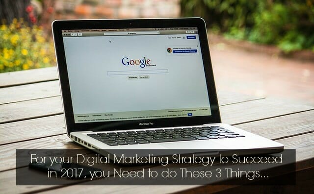 3 Ways Small Businesses Can Ramp Up Digital Marketing in 2017