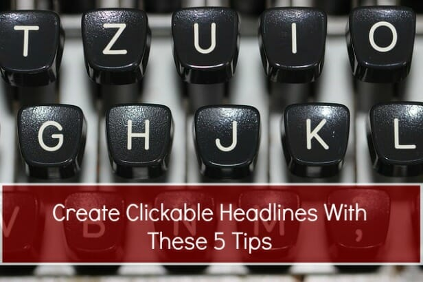 The Headline Hacks That Will Make Your Blog Posts More Clickable