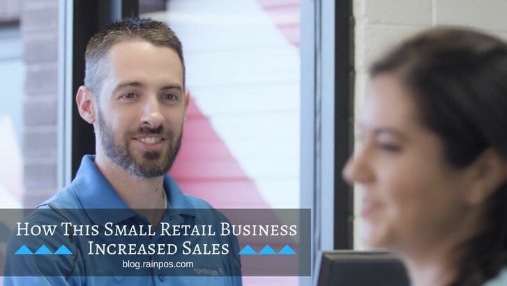 How This Small Retail Business Increased Sales Using a Cloud-based POS