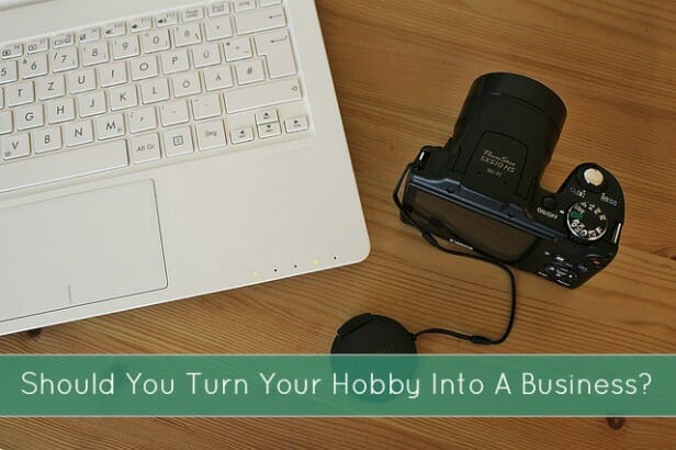 From Hobby to Business: How to Know if It's The Right Move