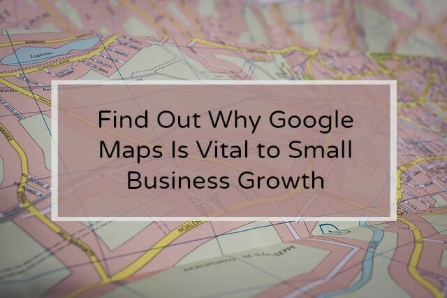 How Google Maps Can Help You Grow Your Small Business