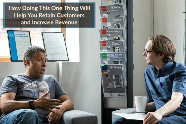 The One Thing That Will Guarantee Customer Retention & Financial Success