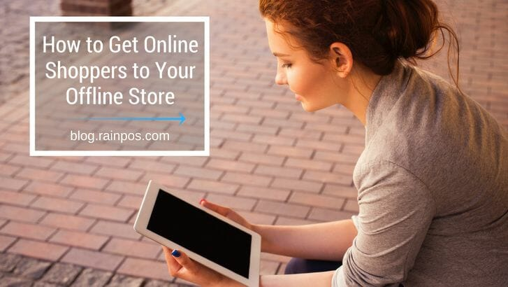 How to Get Online Shoppers to Your Offline Store