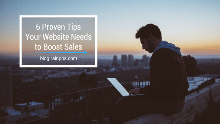6 Proven Tips Your Website Needs to Boost Sales