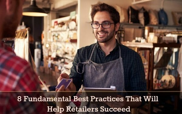 8 Fundamental Best Practices That Will Help Retailers Succeed