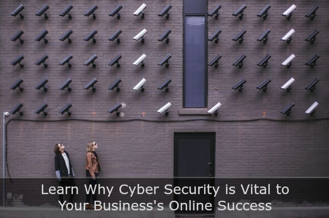 Here's Why Cyber Security is So Vital to Your Business's Online Success