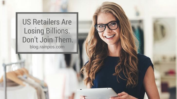 US Retailers Are Losing Billions. Don't Join Them.