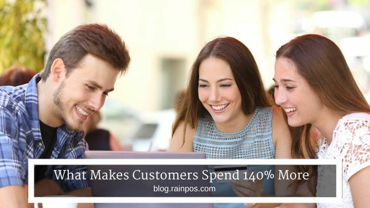 What Makes Customers Spend 140% More