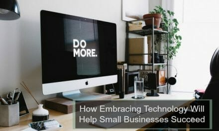 How Embracing Technology Helps Small Businesses Succeed