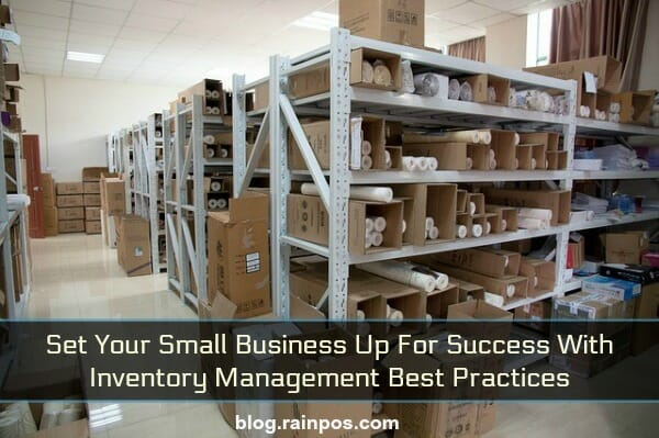 Set Your Small Business Up for Success with Inventory Management Best Practices