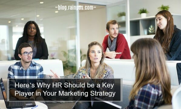 Here's Why HR Should be a Key Player in Your Marketing Strategy