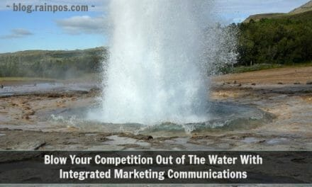 Blow Your Competition Out of The Water With Integrated Marketing Communications