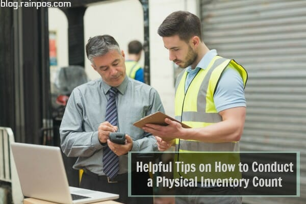 Helpful Tips on How to Conduct a Physical Inventory Count