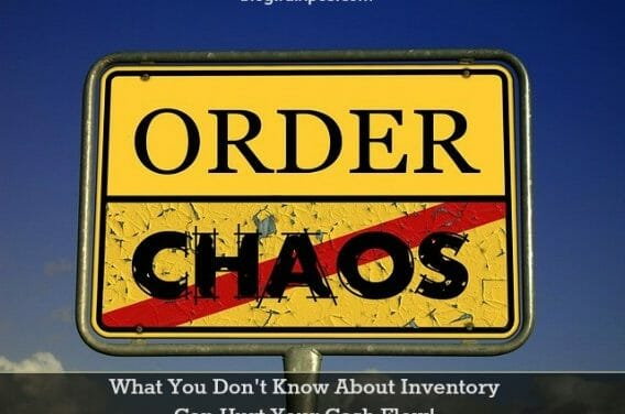 What You Don't Know About Inventory Can Hurt Your Cash Flow!