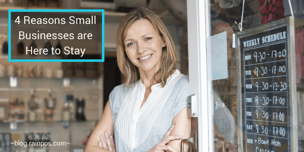 4 Reasons Small Businesses are Here to Stay