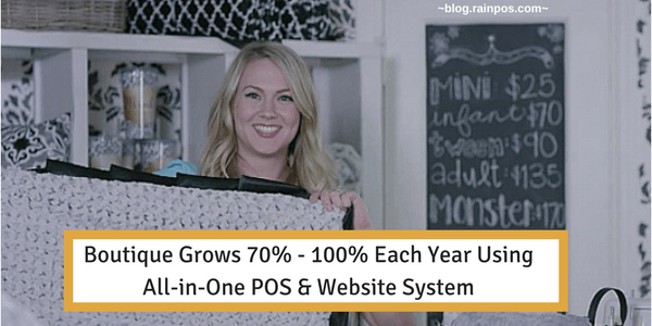 Boutique Grows 70% -100% Each Year Using All-in-One POS & Website System