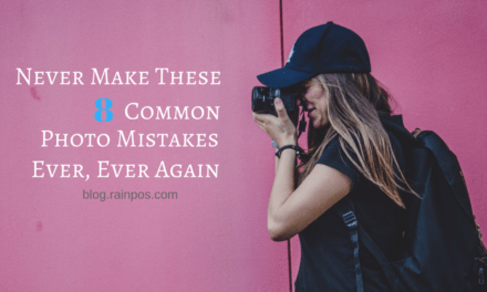 Never Make These 8 Common Photo Mistakes Again