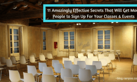 11 Amazingly Effective Secrets That Will Get More People to Sign Up For Your Classes & Events