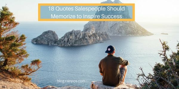 18 Quotes Salespeople Should Memorize to Inspire Success