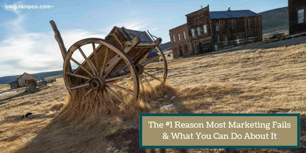 The #1 Reason Most Marketing Fails & What You Can Do About It