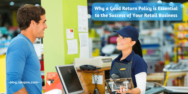 Why a Good Return Policy is Essential to the Success of Your Retail Business