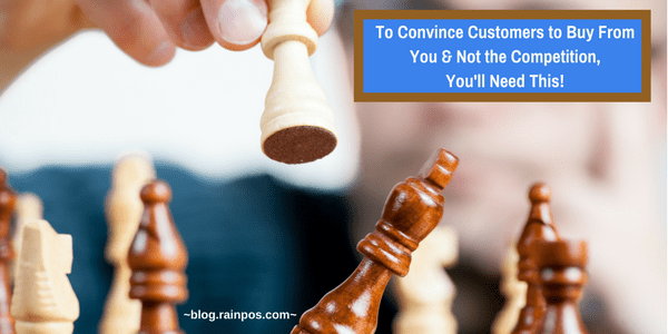 To Convince Customers to Buy From You & Not the Competition, You'll Need This!