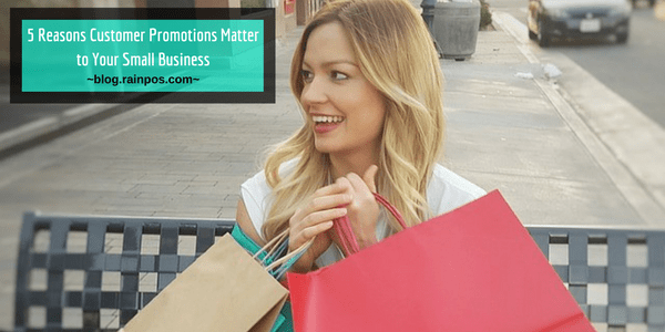5 Reasons Customer Promotions Matter to Your Small Business