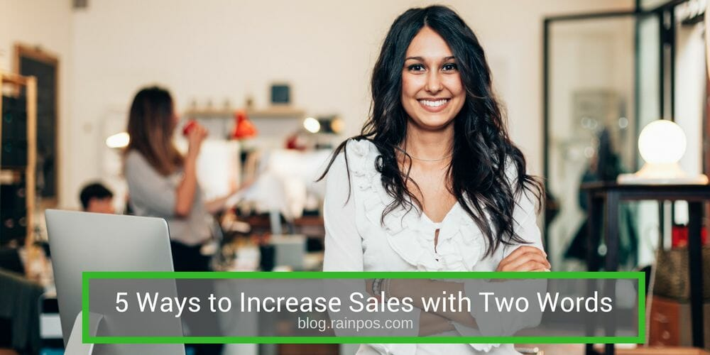 5 Ways to Increase Sales With Two Words