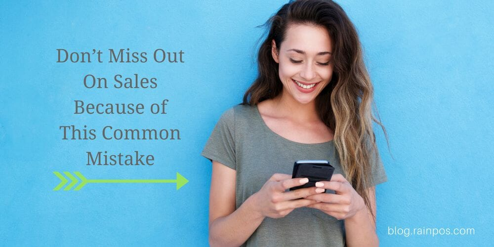 Don't Miss Out On Sales Because of This Common Mistake