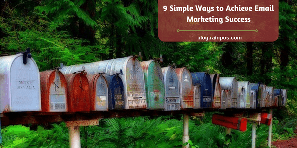 9 Simple Ways to Achieve Email Marketing Success