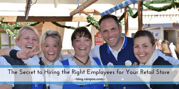 The Secret to Hiring the Right Employees for Your Retail Store