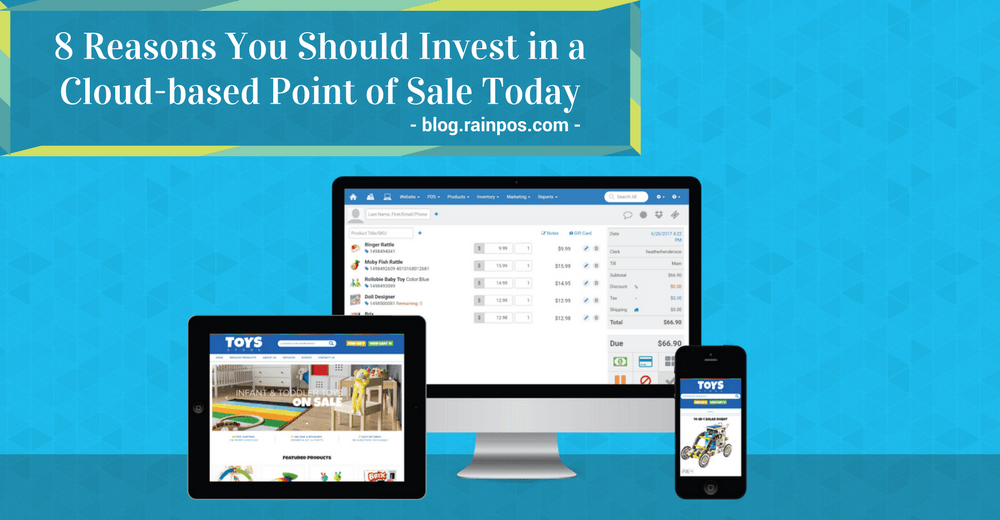 8 Reasons You Should Invest in a Cloud-based Point of Sale Today