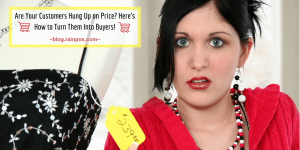 Are Your Customers Hung Up on Price? Here's How to Turn Them Into Buyers!