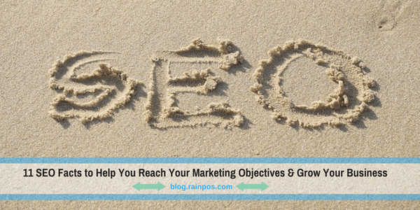 11 SEO Facts to Help You Reach Your Marketing Objectives & Grow Your Business