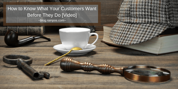 How to Know What Your Customers Want Before They Do [Video]