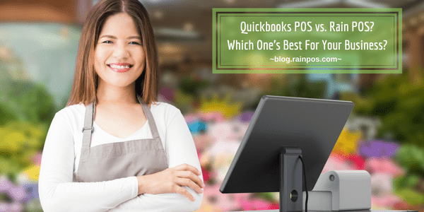 Quickbooks POS vs. Rain POS? Which One's Best For Your Business?