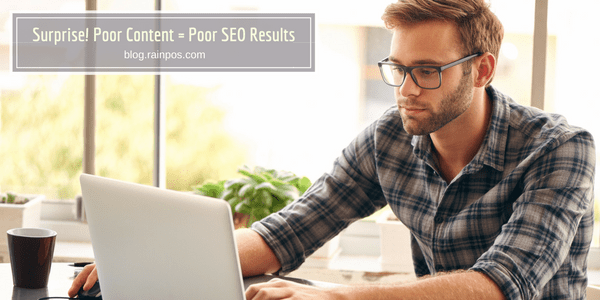 Surprise! Poor Content = Poor SEO Results