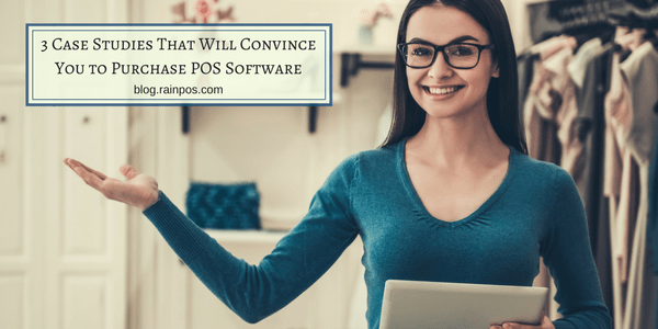 3 Case Studies That Will Convince You to Purchase POS Software