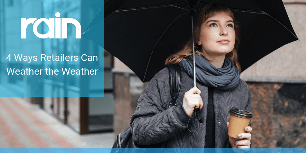 4 Ways Retailers Can Weather the Weather