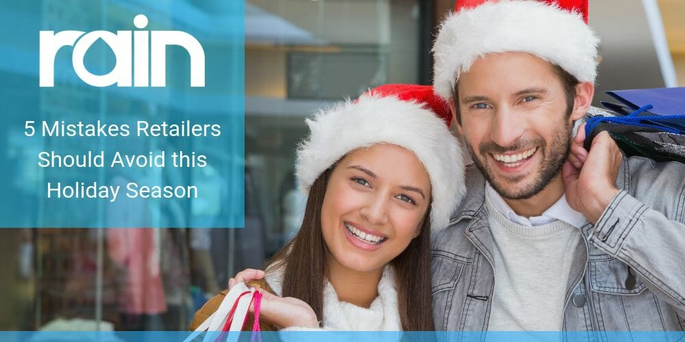 5 Mistakes Retailers Should Avoid this Holiday Season