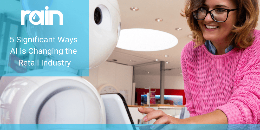 5 Significant Ways AI is Changing the Retail Industry