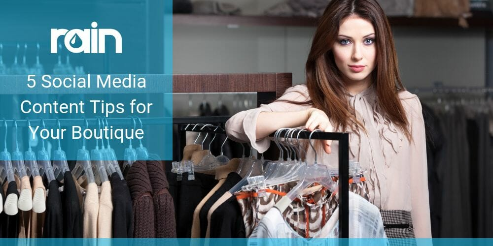 5 Social Media Content Tips for Your Boutique