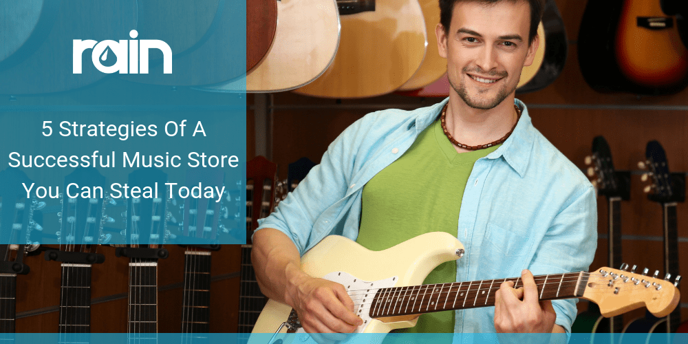5 Strategies of a Successful Music Store You Can Steal Today